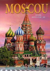 Moscou : histoire, architecture, art = Москва : история, архитектура, искусство