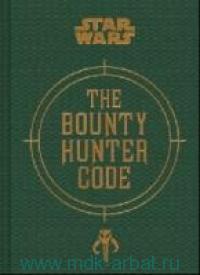 Star Wars : the Bounty Hunter Code : Revelations of Boba Fett