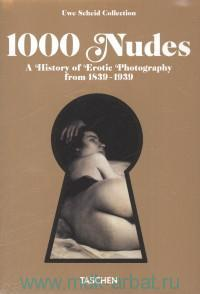 1000 Nudes : A History of Erotic Photography from 1839-1939
