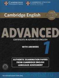 Cambridge English Advanced 1 : Certificate in Advanced English : With Answers : Foe Revised Exam from 2015