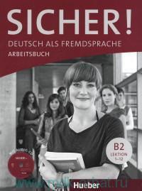 Sicher! : Deutsch als Fremdsprache : Arbeitsbuch : Niveau B2 : Lektion 1-12