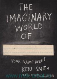 The Imaginary World of Your Name Here