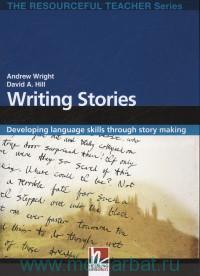 Writing Stories : Developing Language Skills Through Story Making