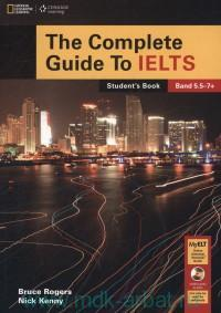 The Complete Guide To IELTS : Band 5.5-7+ : Student's Book