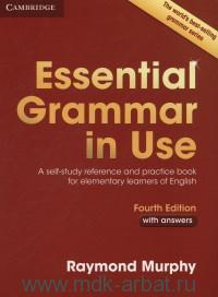 Essential Grammar in Use : A self-study reference and practice book for elementary learners of English : With Answers