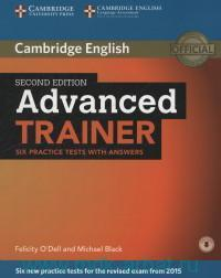 Cambridge English Advanced Trainer : Six new Practice Tests for the Revised exam from 2015 : With Answers : Downloadable Audio