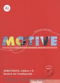 Motive A1 : Arbeitsbuch, Lektion 1-8 Deutsch als Fremdsprache : Kompaktkurs DAF