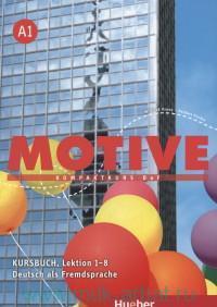 Motive A1 : Kompaktkurs DAF : Kursbuch, Lektion 1-8 : Deutsch als Fremdsprache