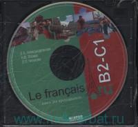 Le francais.ru B2-C1 : книга для преподавателя : CD-mp3