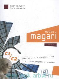 Nuovo Magari C1/C2 : Di Livello Intermedio E Avanzato : Corso Di Lingua E Cultura Italiana