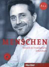 Menschen A 2.1 : Arbeitsbuch : Deutsch als Fremdsprache