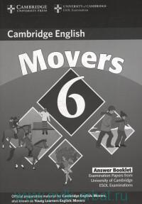 Cambridge English Movers 6 : Cambridge Young Learners English Tests : Examination Papers from University of Cambridge ESOL Examinations : Answer Booklet