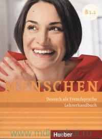 Menschen B1.1 : Lehrerhandbuch : Deutsch als Fremdsprache