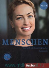 Menschen A2.2 : Kursbuch : Deutsch als Fremdsprache