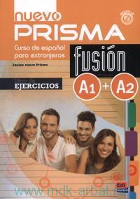Nuevo Prisma Fusion : Niveles A1+A2 : Libro de Ejercicios : Curso de Espanol para extranjeros