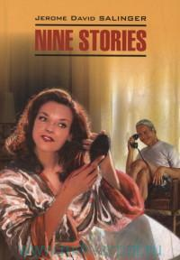 Девять рассказов = Nine Stories : книга для чтения на английском языке