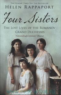Four Sisters : The Lost Lives of the Grand Romanov Duchesses