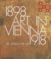 Art in Vienna, 1898-1918 : Klimt, Kokoschka, Schiele and Their Contemporaries - Peter Vergo