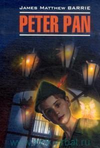 Peter Pan = Питер Пэн : книга для чтения на английском языке