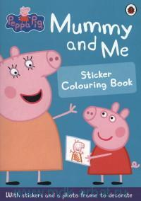 Mummy and Me : Sticker Colouring Book : With Stickers and a Photo Frame to Decorate
