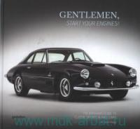 Gentlemen, Start Your Engines! The Bonhams Guide to Classic Sports & Race Cars