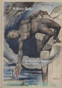 William Blake : The Drawings for Dante's Divine Comedy