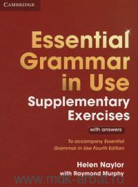 Essential Grammar in Use : Supplementary Exercises : With Answers : To Accompany Essential Grammar in Use