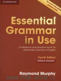 Essential Grammar in Use : A Reference and Practice Book for Elementary Learners of English : Without Answers