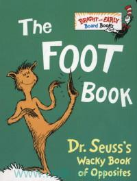 The Foot Book : Wacky Book of Opposites