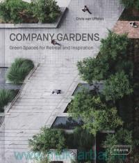Company Gardens. Green Spaces for Retreat and Inspiration
