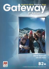 Gateway B2+ : Student's book Premium Pack : plus Student's Resource Centre Online Workbook