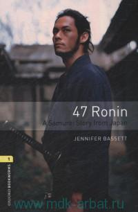 47 Ronin : A Samurai Story from Japan : Stage 1 (400 Headwords)