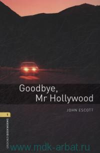 Goodbye,  Mr Hollywood : Stage 1 (400 headwords)