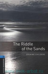 The Riddle of the Sands : Stage 5 (1800 headwords) : Retold by P. Hawkins