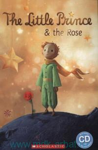 The Little Prince & the Rose : Level 1 : 200 headwords