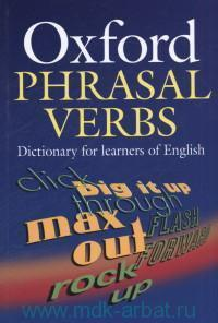 Oxford Phrasal Verbs : Dictionary for Learners of English