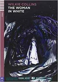 The Woman in White : Stage 3 : Intermediate (1000 headwords) : B1 : Retold and Activities by S. Sardi