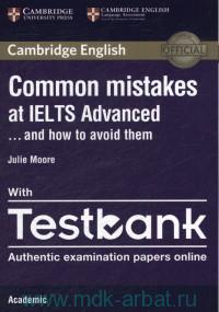 Cambridge English Common Mistakes at IELTS Advanced ... and How to Avoid Them : With TestBank : Authentic Exemina tion Paper Online