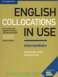 English Collocations in USE : Intermediate : How Words Work Together for Fluent and Natural English : Self-Study and Classroom Use