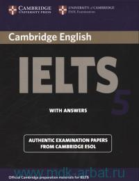 Cambridge English IELTS 5 : Student's book with Answers : Examination Papers from University of Cambridge ESOL Examination