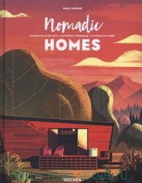 Nomadic Homes : Architecture on the Move = Architektur in Bewegung = L'architecture mobile