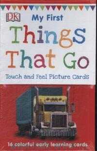 My First Things That Go : Touch and Feel Picture Cards : 16 Colorful Early Learning Cards