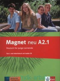 Magnet Neu A2.1 : Kurs- and Arbeitsbuch : Deutsch fur junge Lernende