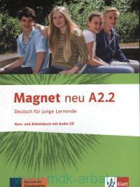 Magnet Neu A2.2 : Kurs- and Arbeitsbuch : Deutsch fur junge Lernende