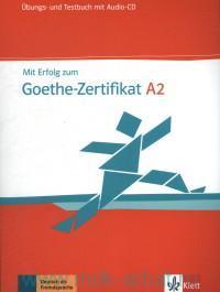 Mit Erfolg zum Goethe-Zertifikat A2 : Ubungs- und Testbuch
