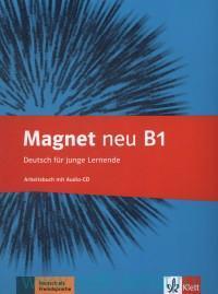 Magnet neu B1 : Arbeitsbuch : Deutsch fur junge Lernende