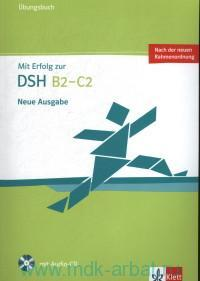 Mit Erfolg zur DSH B2-C2 : Neue Ausgabe : Ubungsbuch