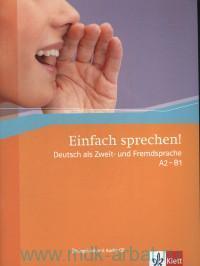 Einfach sprechen! Deutsch ais Zweit- Fremdsprache A2-B1