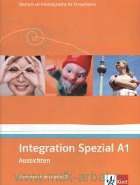 Integration Spezial A1 : Aussichten : Kursmaterial