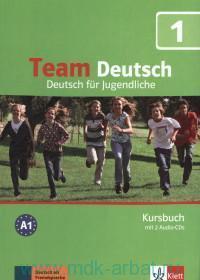 Team Deutsch 1 : Deutsch fur Jugendliche : Kursbuch A1
